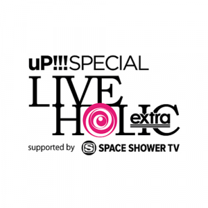 uP!!! SPECIAL LIVE HOLIC extra vol.4 supported by SPACE SHOWER TV Zepp Nagoya公演につきまして