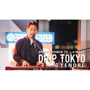 スペシャ×J-WAVEの公開収録企画「DRIP TOKYO」より、 TENDREのライブ映像を公開!
